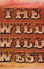 The Wild Wild West by KatieZakrzewski123