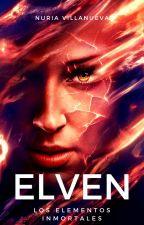 Elven: Los elementos inmortales by nuriavillanueva