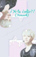 ¡Yo te ¿odio?! [Yoonseok] by XLoveCYX