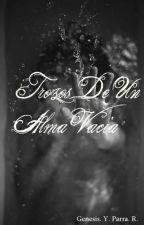 Trozos De Un Alma Vacía  by idenshibum