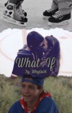 What If by RileyJaiM