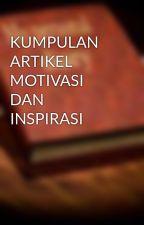 KUMPULAN ARTIKEL MOTIVASI DAN INSPIRASI by papareyhanz