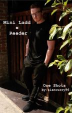 Mini Ladd x Reader (One Shots) by zianourry96