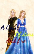 A Court of stars and Fire by EvilRegallocksley