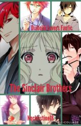 The Sinclair Brothers(Diabolik Lovers Fanfic) by Nqchristine18