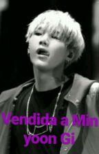 vendida a Min yoon Gi (suga y tu) lemon  by valentinaArmy