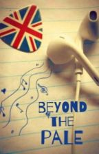 Beyond the Pale (An Ed Sheeran Fanfic) by YoungButNotFree_