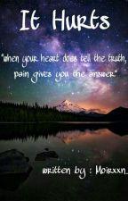 It Hurts by Moirxxn_