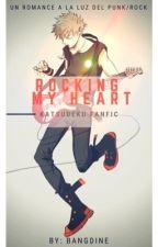ROCKING MY HEART [ katsudeku ] [EDITANDO] by LaudineBL