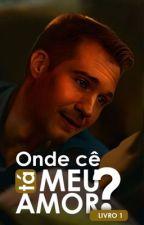 Onde Cê Tá, Meu Amor? |ᴄᴏɴᴄʟᴜɪ́ᴅᴀ|  by srtaamaslow