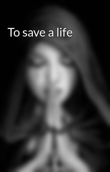 To save a life by rebeccadawnhughes