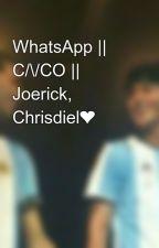 WhatsApp    C/\/CO    Joerick, Chrisdiel❤ by joannabmejo_12