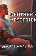 Brother's Bestfriend  by justinbieber4life6