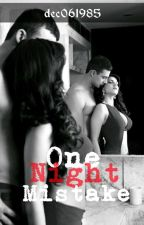One Night Mistake by dec061985