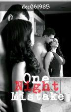 One Night Mistake by dec061985