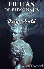 ➸ DEEP WORLD: Fichas de Personajes ➸ by MissERWood
