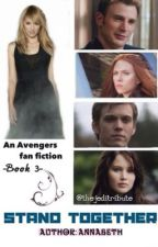 Stand Together: An Avengers Fan Fiction. by thejeditribute