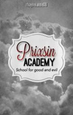 Prixsin Academy: School For Good And Evil (On-going) by rhayneianne08