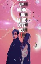 Wake Up Noona ! Only Me Love You ( KTH ) by kimyinhoo