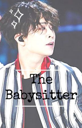 The Babysitter | Got7 Youngjae ff by KayKyutie