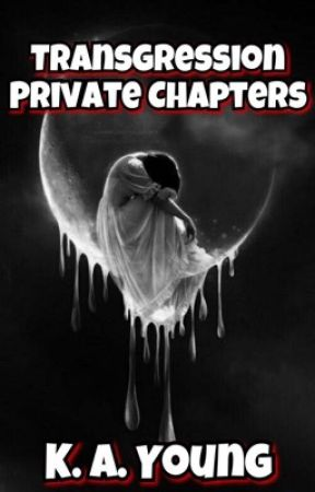 Transgression  18+  {Private Chapters} by SerenityR0se
