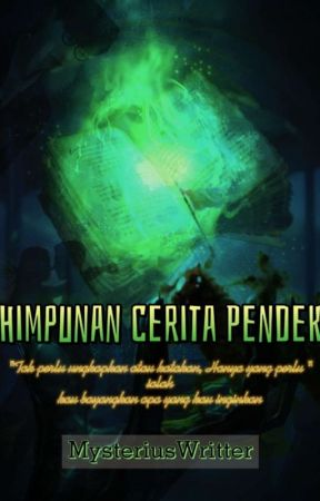 Himpunan Cerita Pendek by MysteriusWritter