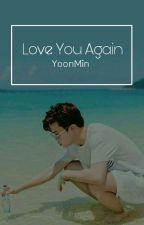 • YoonMin Ver • Love You Again • by -__meow__-