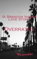 OverRated (Brandon Ingram Love Story) by ybnGangg