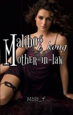 MALIBOG KONG MOTHER-IN-LAW by misis_f