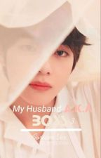 My Husband A.K.A Boss 3 (Forever Ver.) by IamYourHopeee
