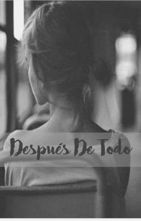 Después De Todo by DayaG8