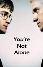 You're Not Alone (Drarry) by dontdenyDRARRY