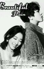 ✔Beautiful Pain [ End ] by boiceblossom