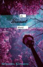 Ένας ασυνήθιστος κόσμος  by AlexandraKornarou