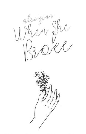When She Broke | Ongoing by alextronomy