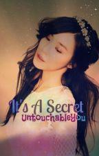 It's A Secret by UntouchableYou