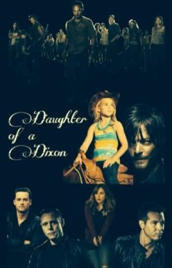Daughter Of A Dixon- Daryl Dixon Fanfic