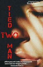 TIED TWO MAN by Reskyhaeril