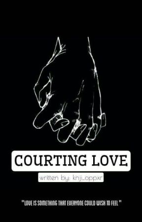 Courting LOVE [ON-GOING] by khenjienism