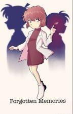 Forgotten Memories [Detective Conan Fanfic] by songgirl119