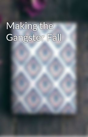 Making the Gangster Fall by ell-lleah