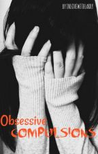 Obsessive Compulsions {OCD} by inlovewithlarry