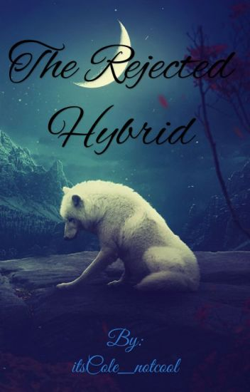 The Rejected Hybrid [DISCONTINUED]