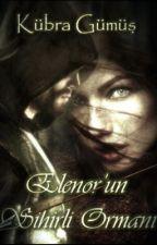 Elenor'un sihirli ormanı #Bbenikeşfet by HaKuGu