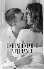 Une Indéniable Attirance by sarahlectrice