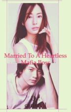 She's Married to a Heartless MAFIA BOSS !  by SshaneRyll