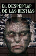 El despertar de las Bestias #EZ  by AleMarNez97
