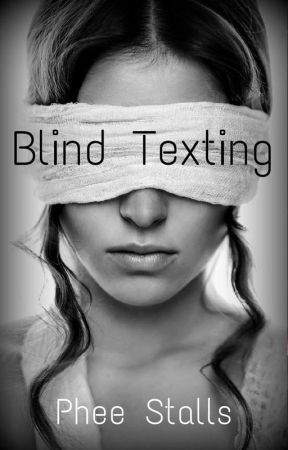 Blind Texting by pheestalls