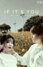 If It's You by minyoonzy