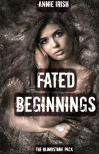 Fated Beginnings by Aine-M-Shannon